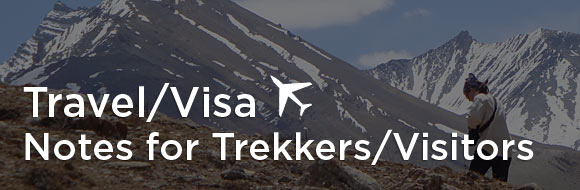 Travel/Visa and Notes for Trekkers/Visitors